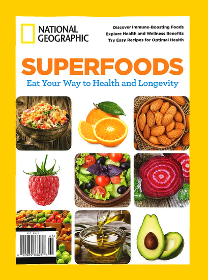 NG Special - SUPERFOODS, EAT YOUR WAY TO HEALTH AND LONGEVITY
