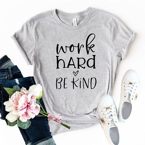 Work Hard Be Kind Shirt