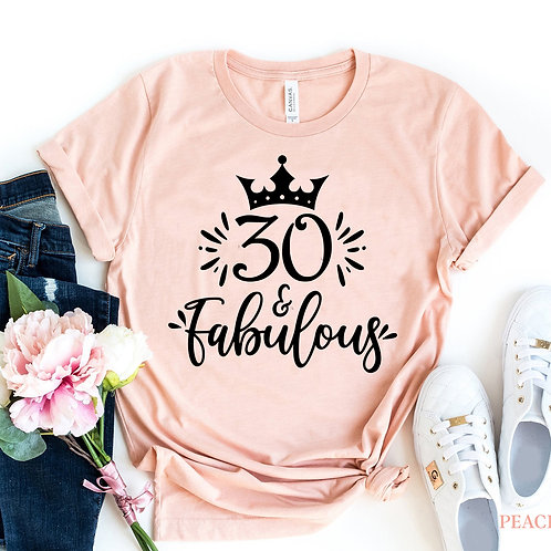 Thirty And Fabulous T-shirt