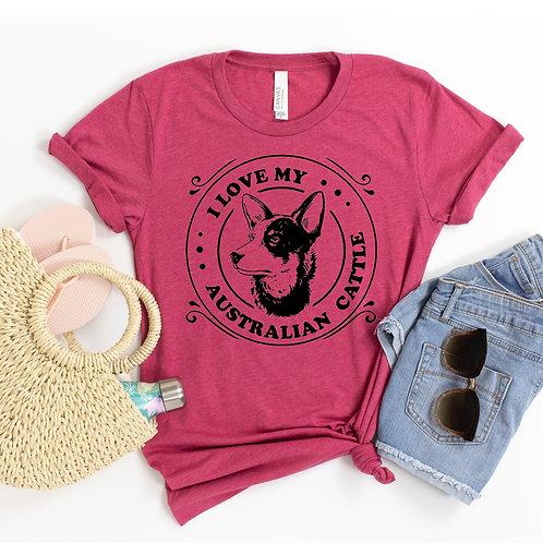 I Love My Australian Cattle T-shirt