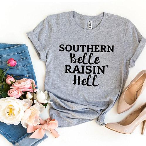 Southern Belle Raisin' Hell T-shirt