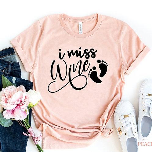 I Miss Wine T-shirt