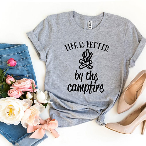Life Is Better By The Campfire T-shirt