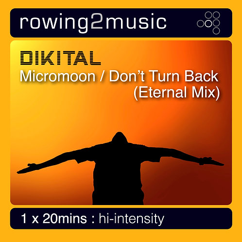 Micromoon / Don't Turn Back (Eternal Mix) - Dikital