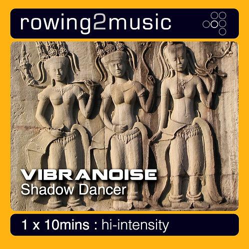 Shadow Dancer - Vibranoise