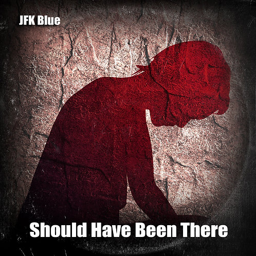 JFK Blue - Should Have Been There