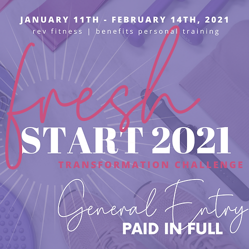 GENERAL ENTRY | Fresh Start 2021 Transformation Challenge (Paid in Full)
