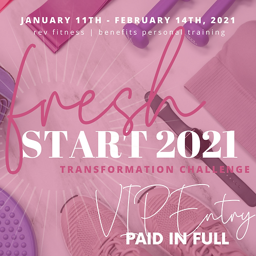 VIP ENTRY | Fresh Start 2021 Transformation Challenge (Paid in Full)