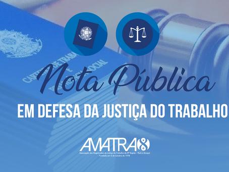 NOTA PÚBLICA EM DEFESA DA JUSTIÇA DO TRABALHO