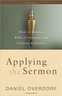 Applying the Sermon by Daniel Overdorf