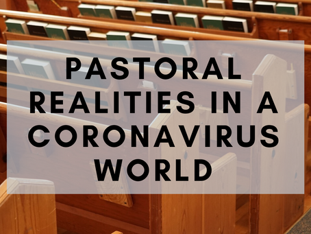 Pastoral Realities in a Coronavirus World