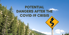 Potential dangers after the COVID-19 crisis.