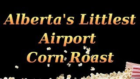 Albertas Littlest Airport - Corn Roast