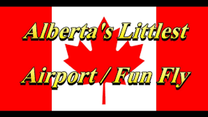 Albertas Littlest Airport - Canada Day Fun Fly