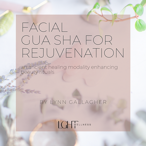 eBooklet: Facial Gua Sha for Rejuvenation: A Guide from LGHT Wellness