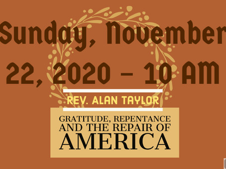 Gratitude, Repentance and the Repair of America by Rev. Alan Taylor