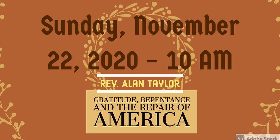 Gratitude, Repentance and the Repair of America, Rev. Alan Taylor