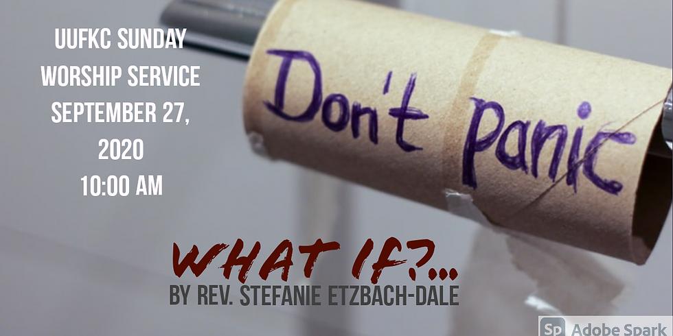 What If? Sermon by Rev. Stefanie Etzbach-Dale