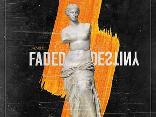 DANJUL - FADED DESTINY - the anthem of the lockdown generation