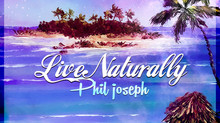 """""""LIVE NATURALLY"""" Phil Joseph - a beautiful, timeless summer anthem with a crucial message"""