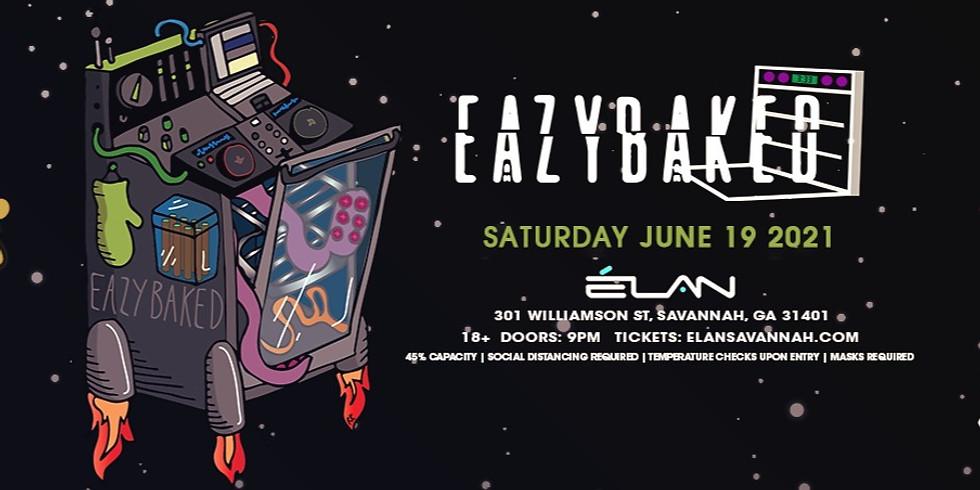 EazyBaked at Elan Savannah (Sat, Jun 19th)
