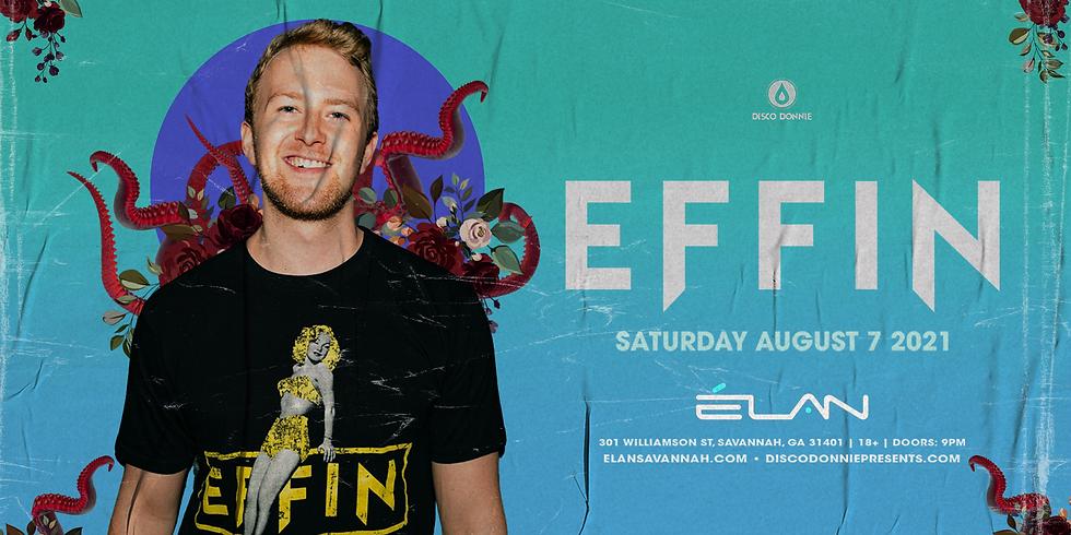 Effin at Elan Savannah (Sat, Aug 7th)