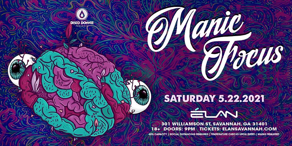 Manic Focus at Elan Savannah (Sat, May 22nd)
