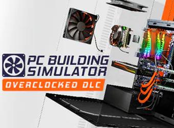 DOWNLOAD PC BUILDING SIMULATOR OVERLCOKED DLC TORRENT