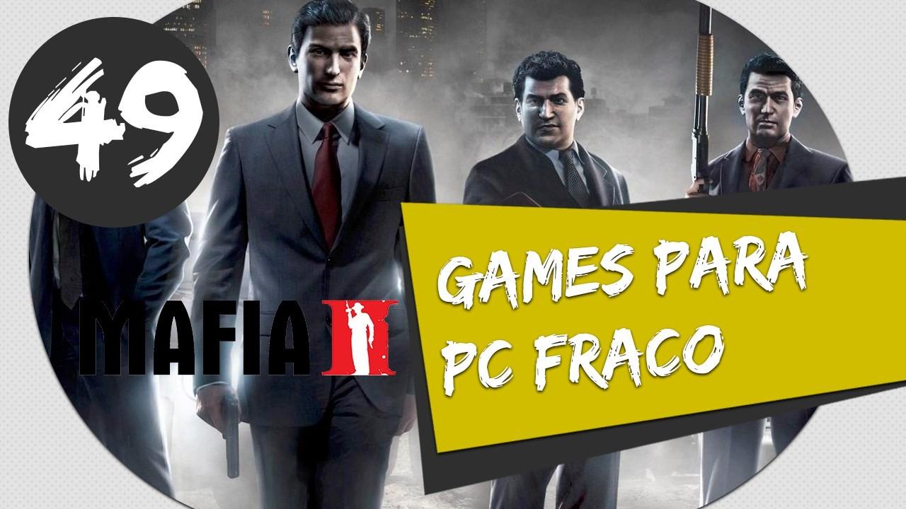 GAMES PARA PC FRACO - COMO BAIXAR E INSTALAR MAFIA 2
