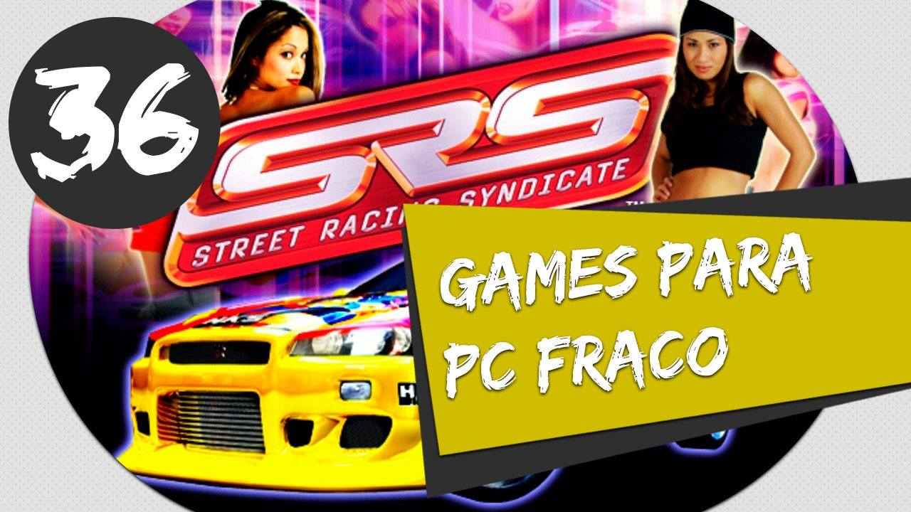 GAMES PARA PC FRACO STREET RACING SYNDICATE