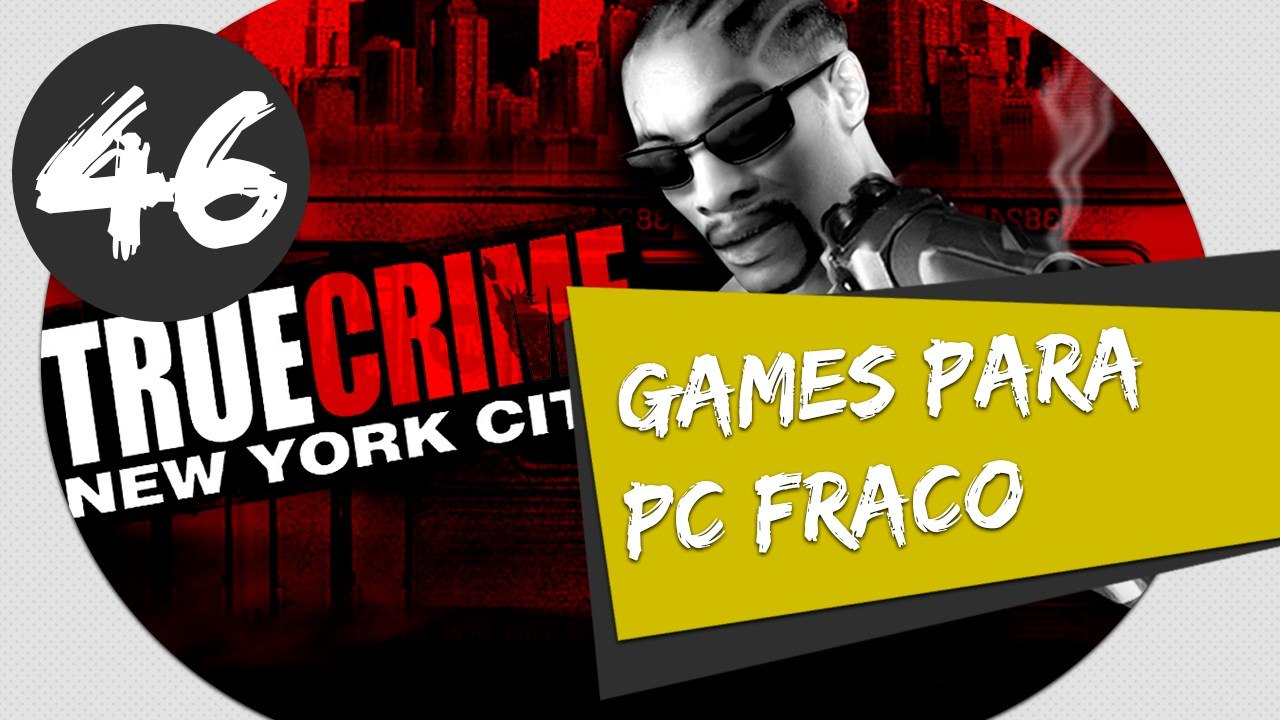 GAMES PARA PC FRACO - COMO BAIXAR E INSTALAR TRUE CRIME NEW YORK CITY