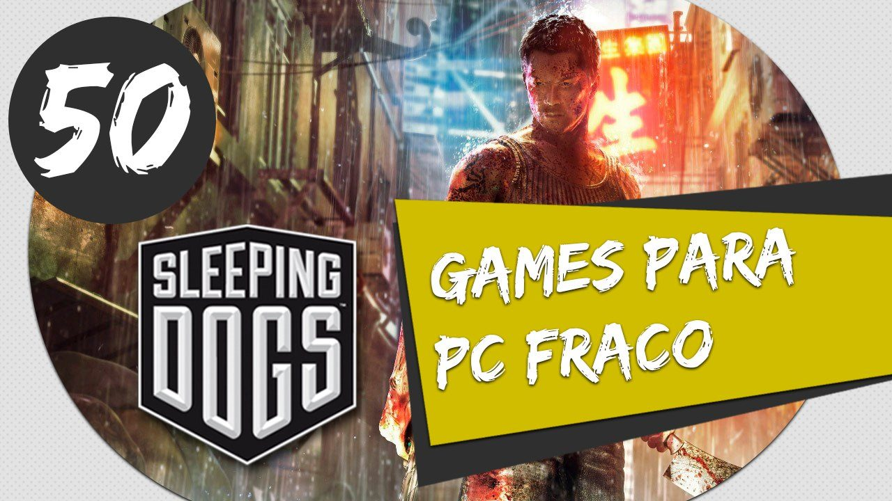 GAMES PARA PC FRACO - COMO BAIXAR E INSTALAR SLEEPING DOGS