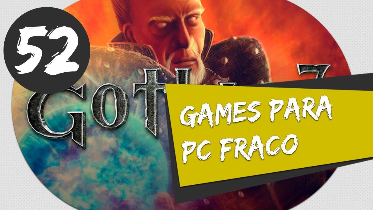 GAMES PARA PC FRACO - COMO BAIXAR E INSTALAR GOTHIC 3