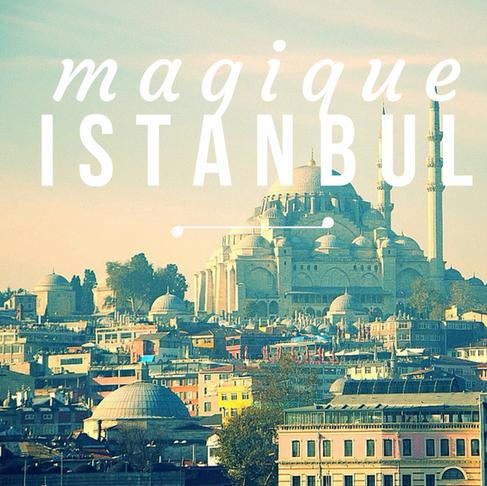 Magique Istanbul