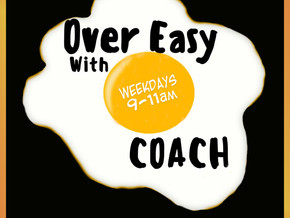 Over Easy With Coach