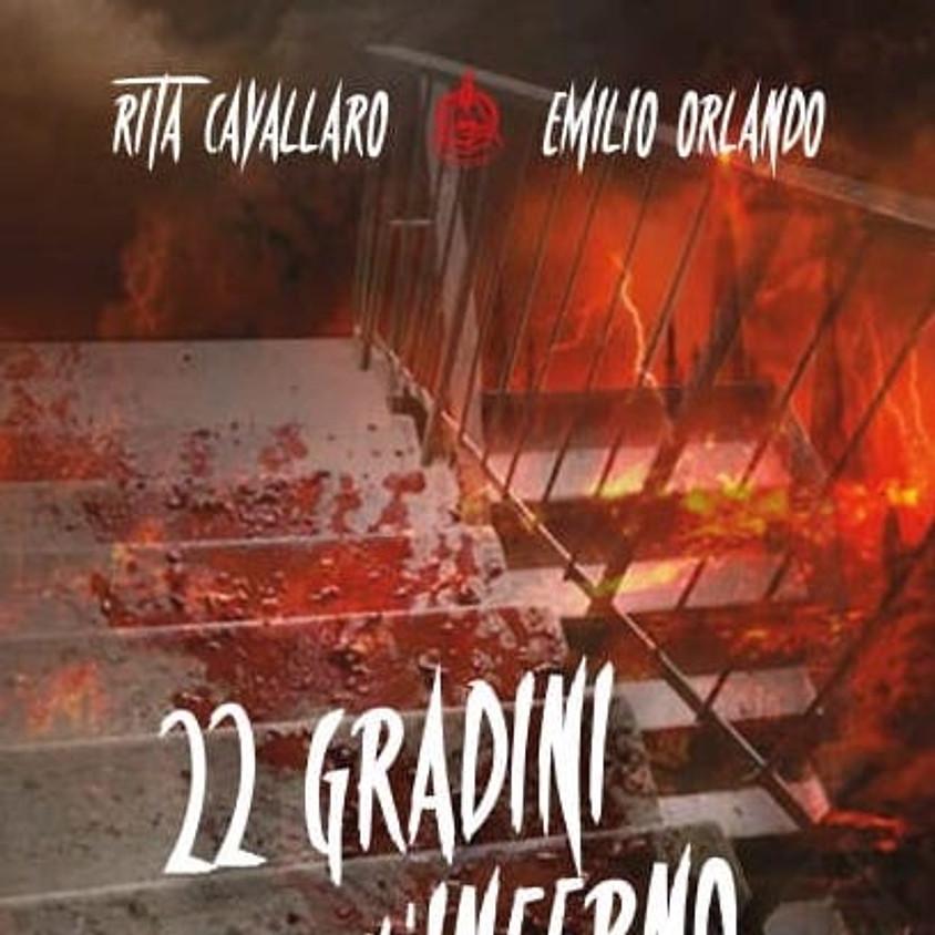 """Presentazione del libro """"22 gradini per l'Inferno"""" di Rita Cavallaro e Emilio Orlando"""