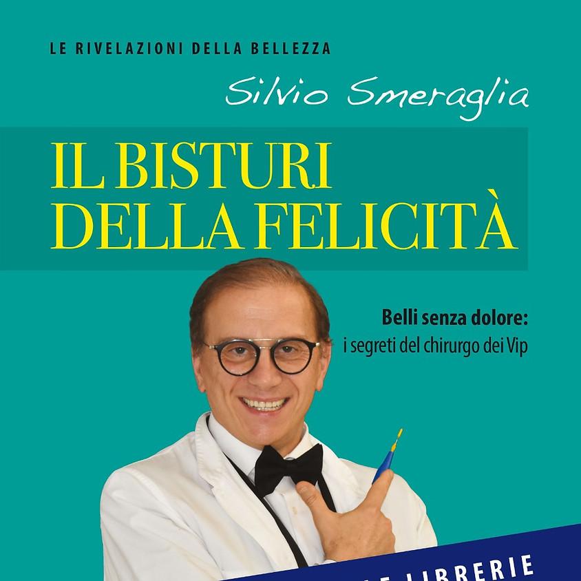 """Presentazione del libro """"Il bisturi della felicità"""" di Silvio Smeraglia"""