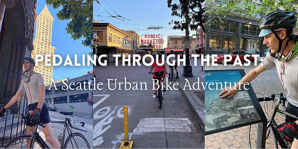 Pedaling through the Past: A Seattle Urban Bike Tour