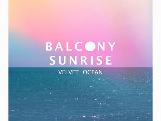 BALCONY SUNRISE - 'Velvet Ocean'