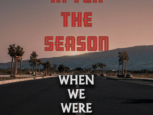 AFTER THE SEASON - 'When we were free'