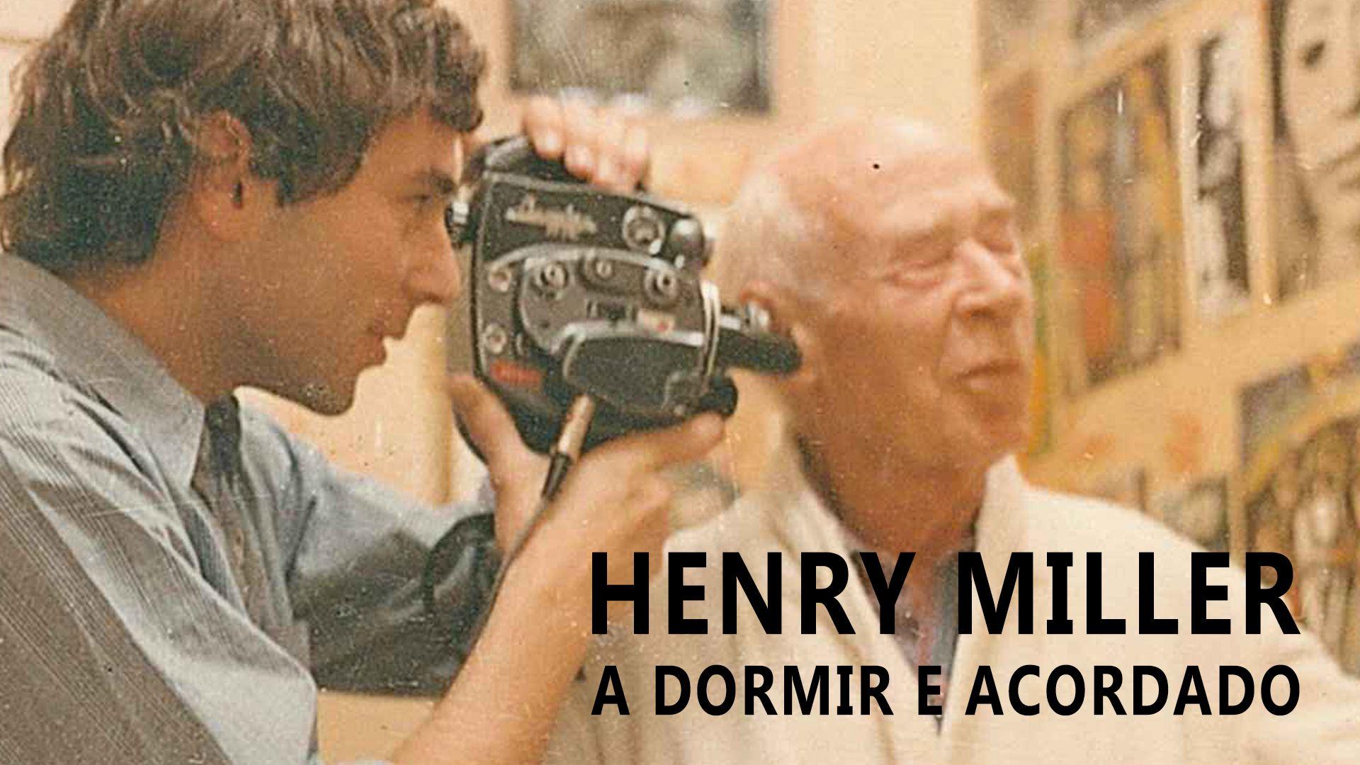 Henry Miller a Dormir e Acordado