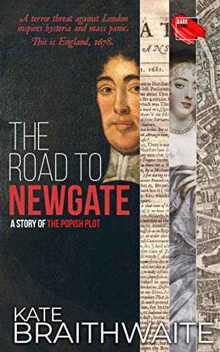 Front cover of book with text 'The Road to Newgate' and 'Kate Braithwaite'