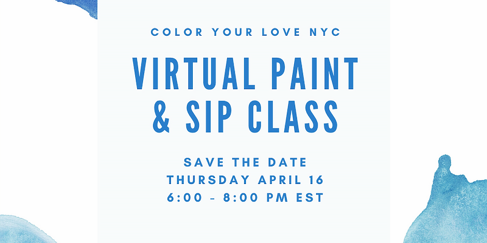 Virtual Sip & Paint! Host by Color Your Love NYC