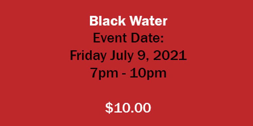 Friday Night Concert - Black Water