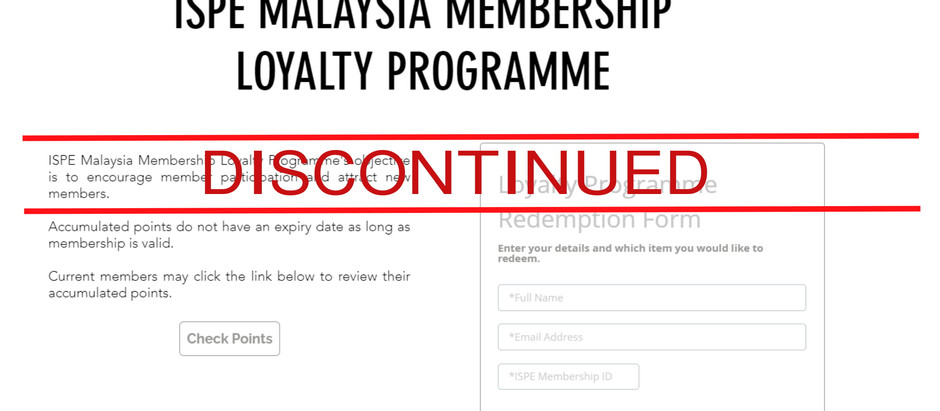 ANNOUNCEMENT: ISPE MALAYSIA LOYALTY PROGRAMME IS DISCONTINUED