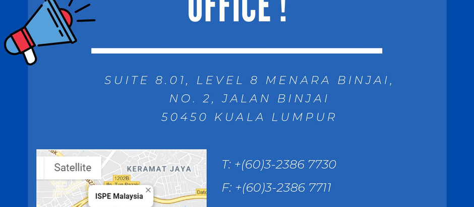 ISPE MALAYSIA IS MOVING TO A NEW OFFICE