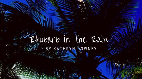 Rhubarb in the Rain