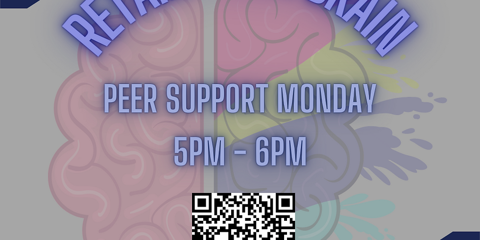 Retain Your Brain - Peer Support Monday