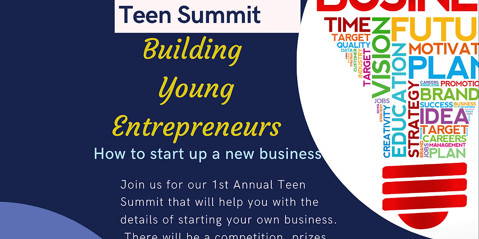 1st Annual Teen Summit - Building Young Entrepreneurs
