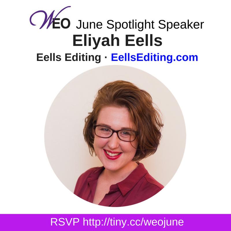 Meet Eliyah Eells of Eells Editing at WEO's June meeting